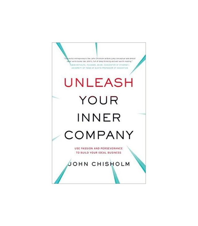 Unleash Your Inner Company by John Chisholm