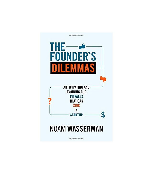 The Founder's Dilemmas by Noam Wasserman