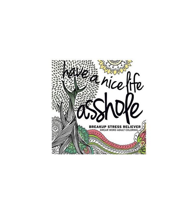 Have a Nice Life Asshole by Creative Collective