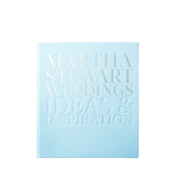 Martha Stewart Weddings by The Editors of Martha Stewart Weddings