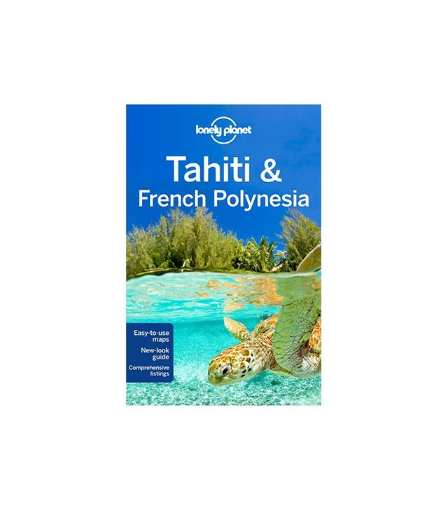 Tahiti & French Polynesia by Lonely Planet