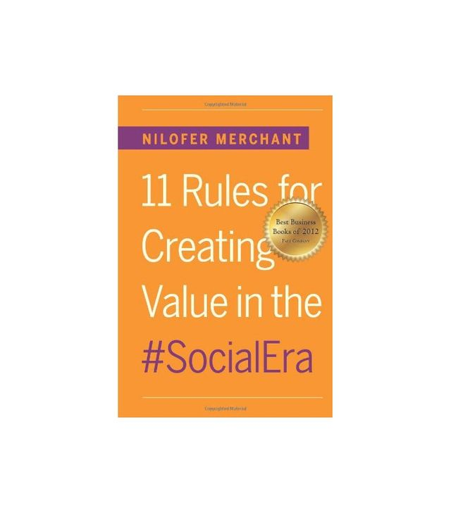 11 Rules for Creating Value in the #SocialEra by Nilofer Merchant