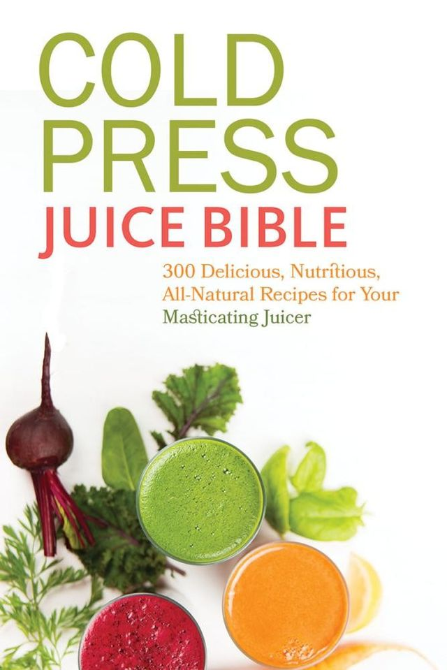 Cold Press Juice Bible by Lisa Sussman