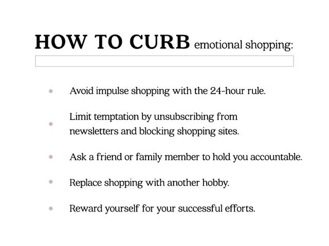Luckily, there are some really easy-to-implement rules to help you avoid emotional shopping in the future. Our favourite is the 24-hour rule, which requires that you don't impulse shopping a habit...