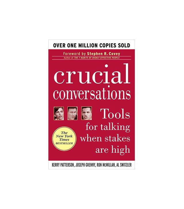 Crucial Conversations by  Kerry Patterson, Joseph Grenny, Ron McMillan, and Al Switzler