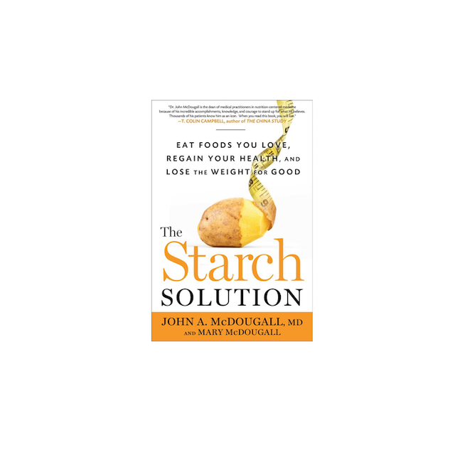 The Starch Solution by John A. McDougall and Mary McDougall