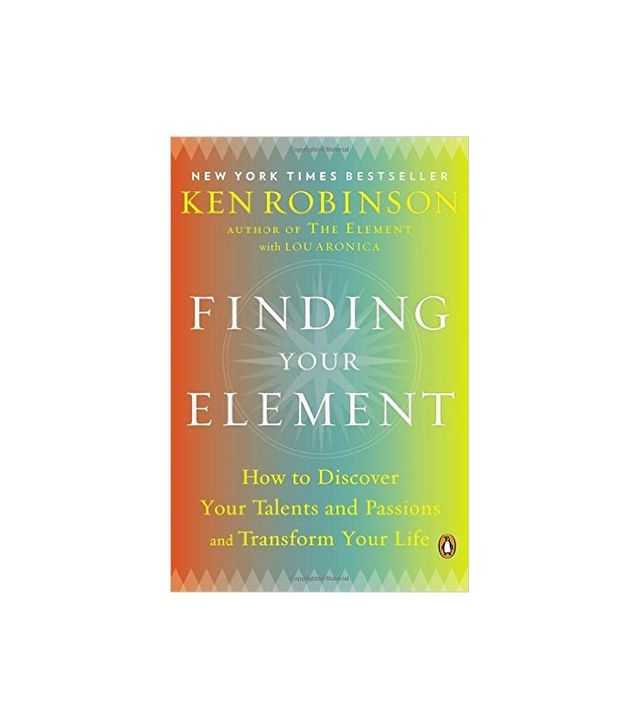 Finding Your Element by Ken Robinson and Lou Aronica