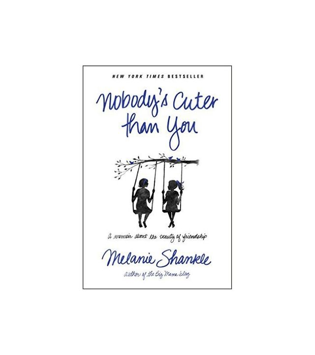 Nothing's Cuter Than You by Melanie Shankle