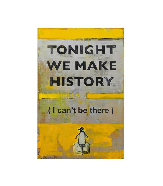 """Tonight We Make History (p.s. I Can't Be There)"" by Harland Miller"