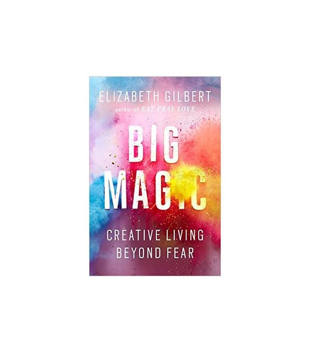 Big Magic: Creative Living Beyond Fear By Elizabeth Gilbert  Life Career