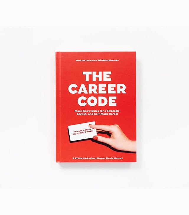 The Career Code: Must-Know Rules for a Strategic, Stylish, and Self-Made Caree