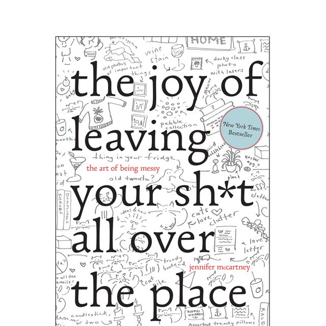 Jennifer McCartney The Joy of Leaving Your Sh*t All Over the Place, $14