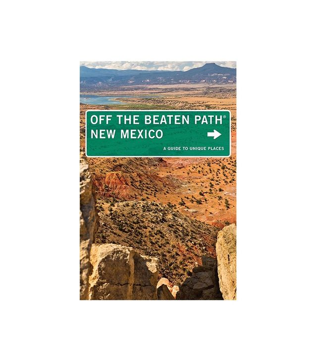 New Mexico Off the Beaten Path by Nicky Leach