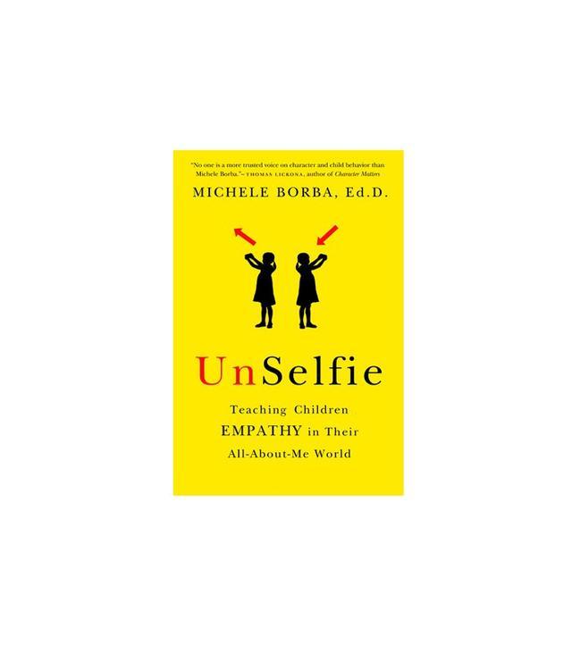 UnSelfie by Michele Borba