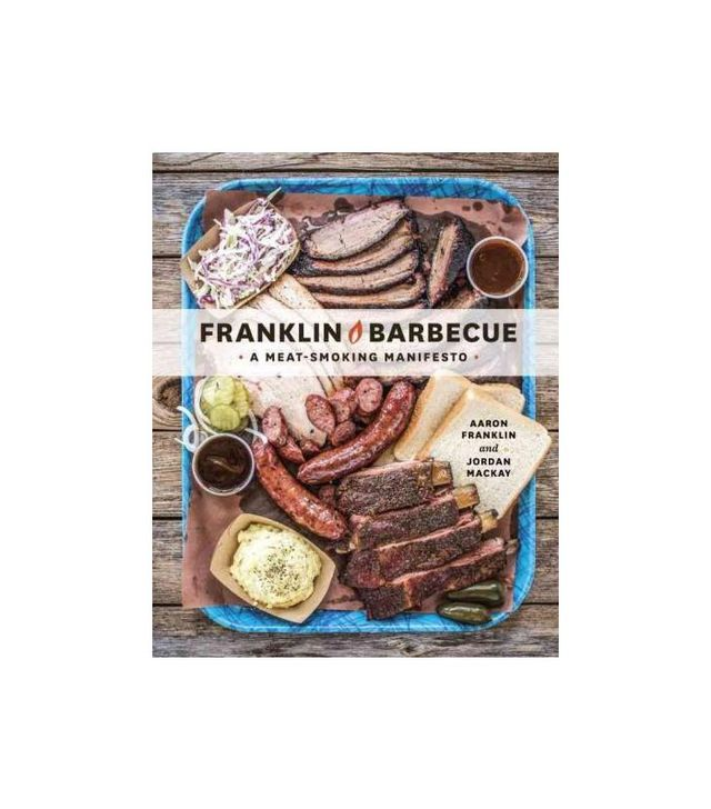 Franklin Barbecue: A Meat-Smoking Manifesto by Aaron Franklin and Jordan Mackay