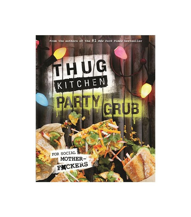 Thug Kitchen Grub: For Social Motherf*ckers by Thug Kitchen