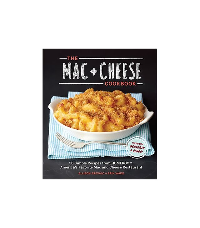 The Mac + Cheese Cookbook by Allison Arevalo