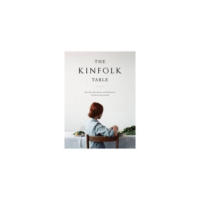 Kinfolk The Kinfolk Table