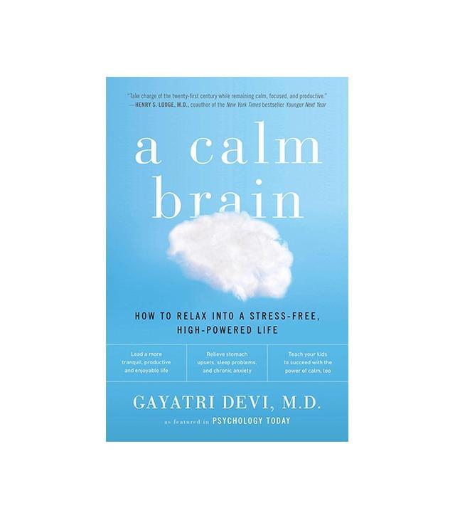 A Calm Brain by Gayatri Devi, M.D.