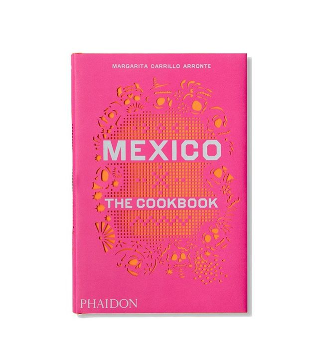 Mexico The Cookbook by Margarita Carillo Arronte