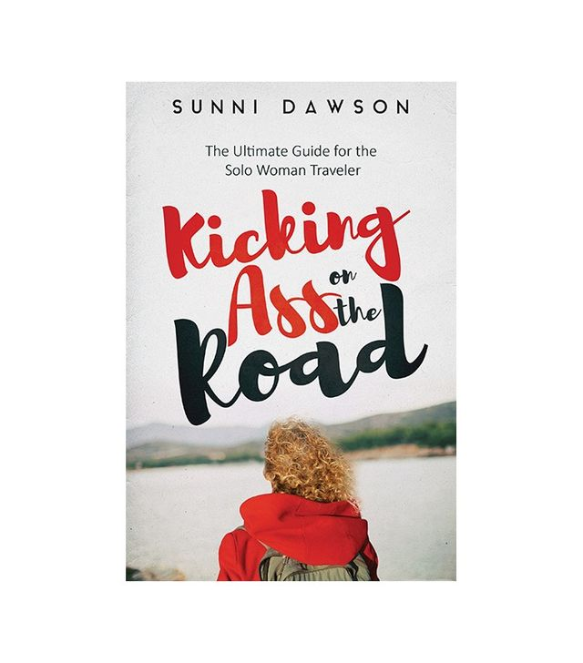 Kicking Ass on the Road by Sunni Dawson