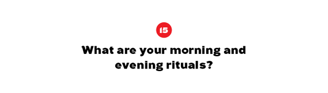 """""""Morning 5 to 5:30: Wake up, check emails, work out. Evening: Watch TV. Morning gets my energy up. The evening takes me out of my day and helps me relax."""""""