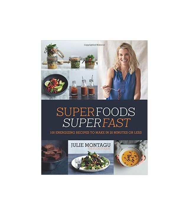Superfoods Superfast by Julie Montagu