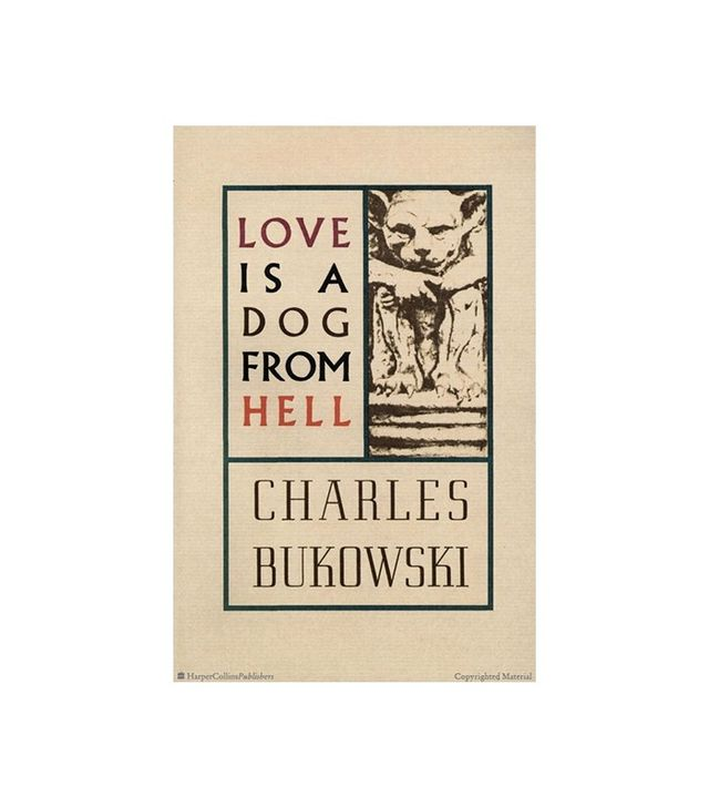 Love Is a Dog From Hell by Charles Bukowski