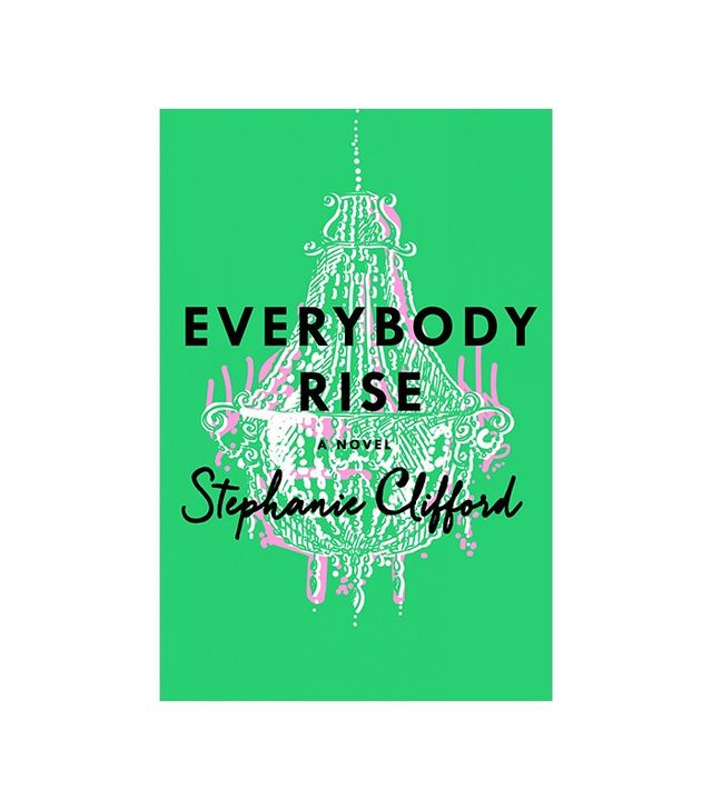 Stephanie Clifford <i>Everybody Rise</i>