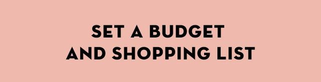 With a style vision and a clear wardrobe already sorted, it's now time to set your budget and shopping list. Work out what you want your investment pieces to be—those really special pieces...