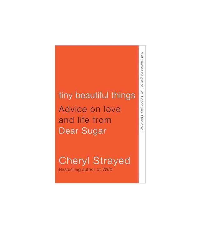 Tiny Beautiful Things by Cheryl Strayed