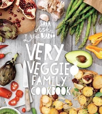Very Veggie Family Cookbook : Delicious, Easy and Practical Vegetarian Recipes to Feed the Whole Family by  Sara Ask and  Lisa Bjärbo