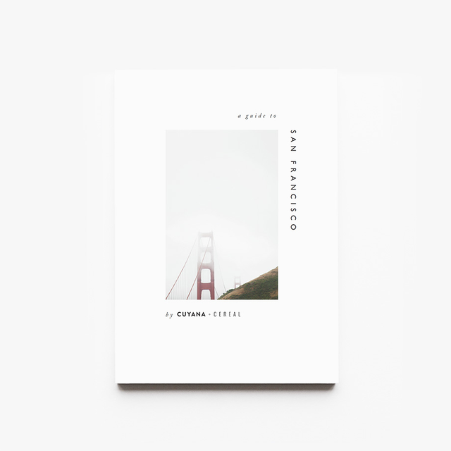 Cuyana x Cereal San Francisco Travel Guide