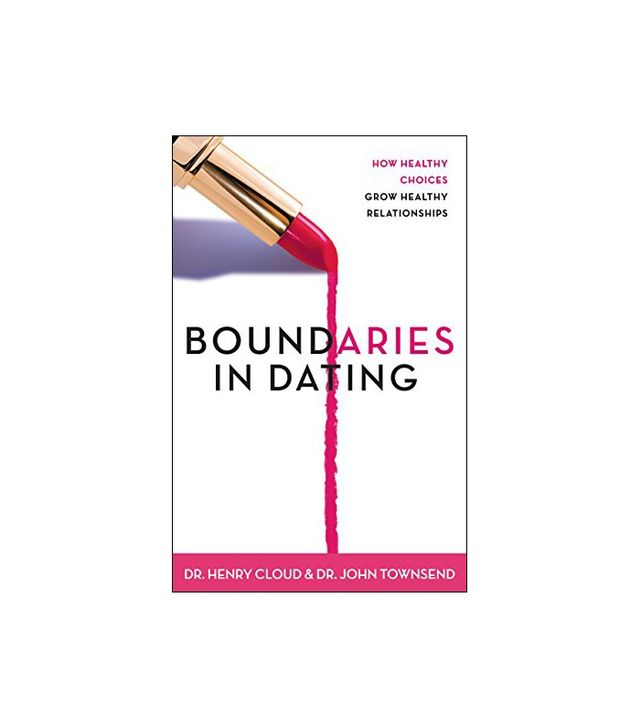 Boundaries in Dating by Henry Cloud