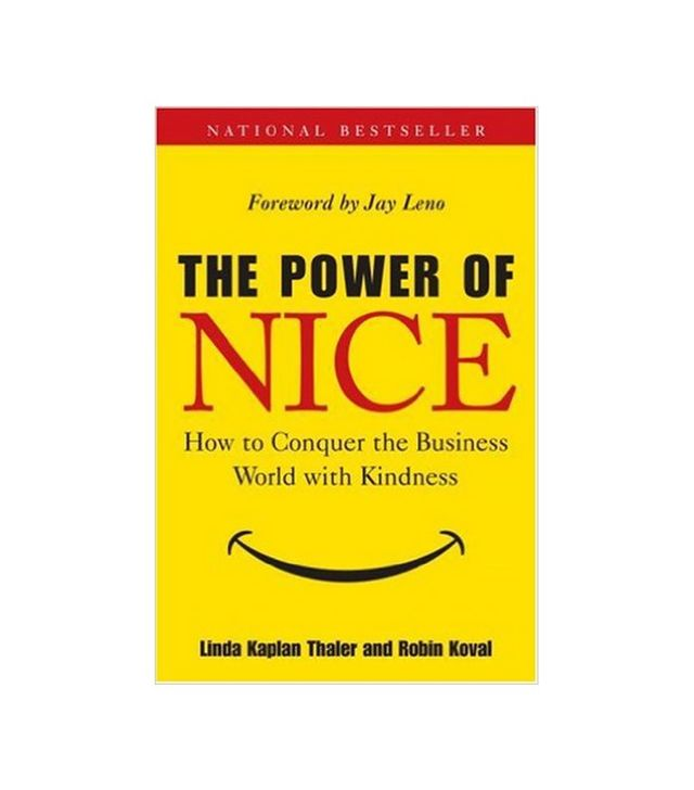 The Power of Nice byLinda Kaplan Thalerand Robin Koval