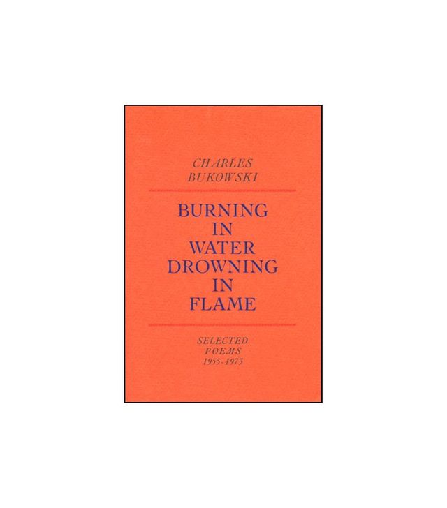 <i>Burning in Water Drowning in Flame</i> by Charles Bukowski