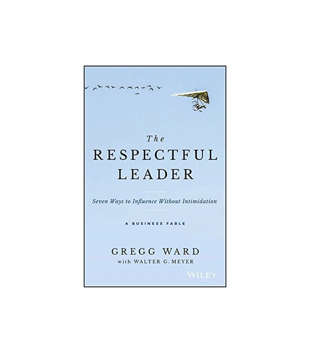 The Respectful Leader by Gregg Ward