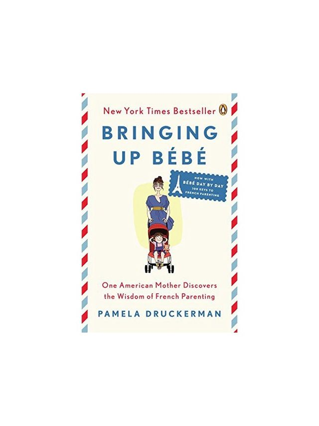 Pamela Druckerman Bringing Up Bébé