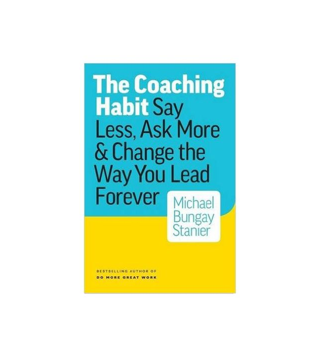 The Coaching Habit by Michael Bungay-Stanier