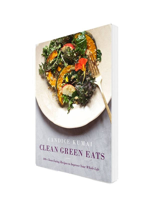 Clean Green Eats by Candice Kumai
