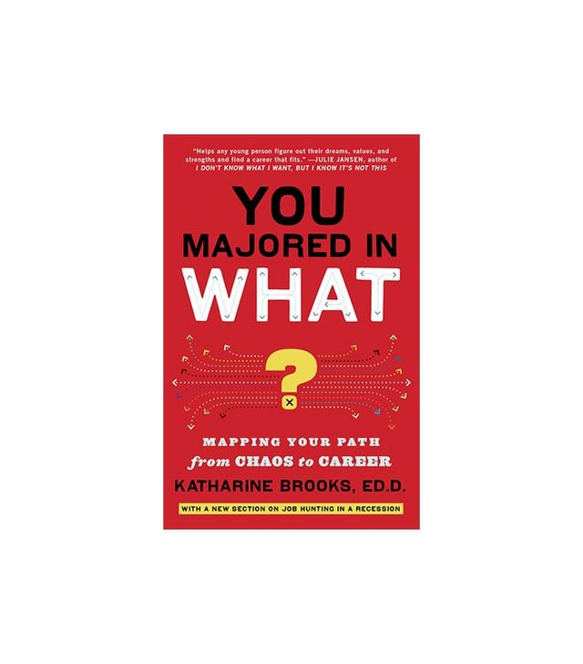 You Majored in What? by Katherine Brooks
