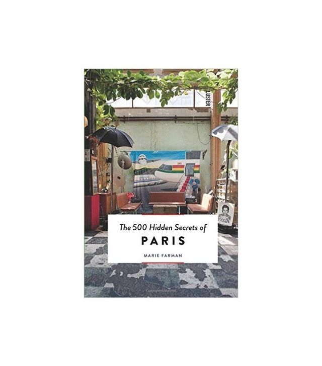 <i>The 500 Secrets of Paris</i> by Marie Farman