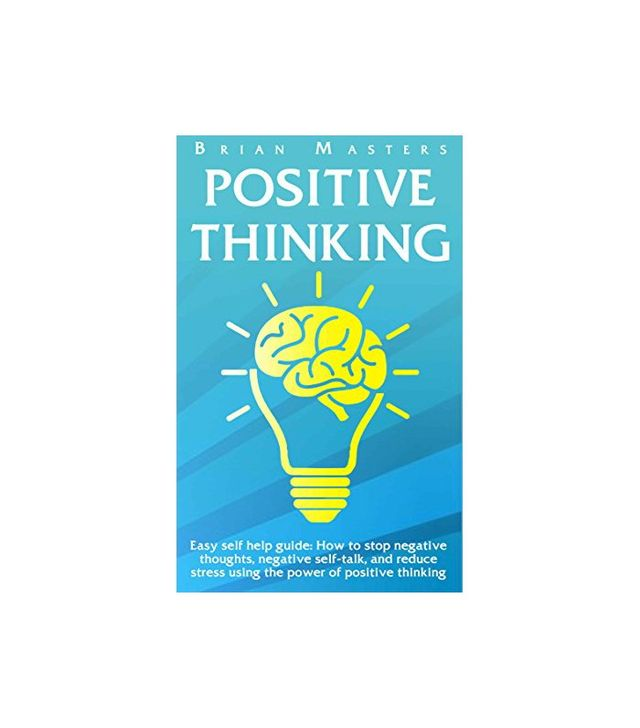 Positive Thinking: Easy Self Help Guide
