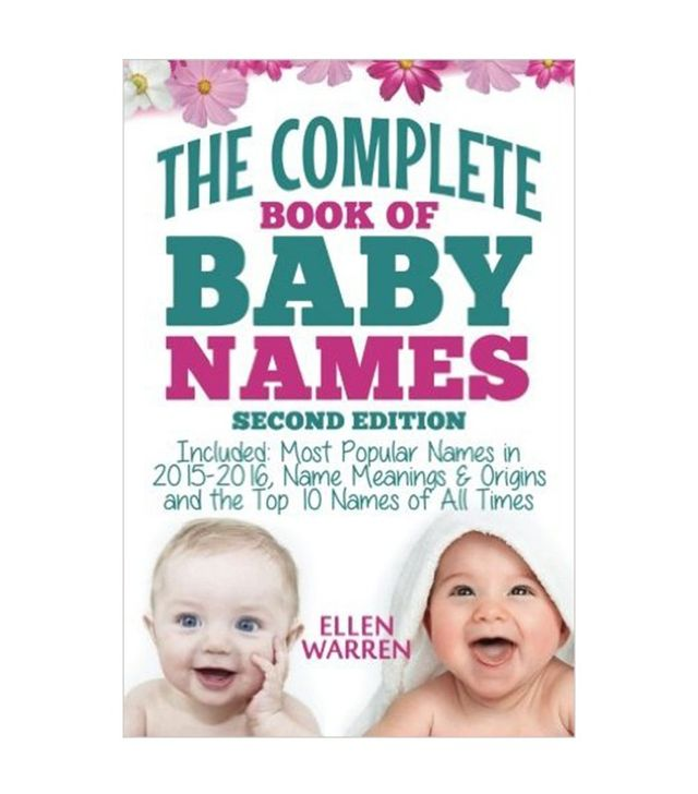 The Complete Book of the Best Baby Names by Ellen Warren