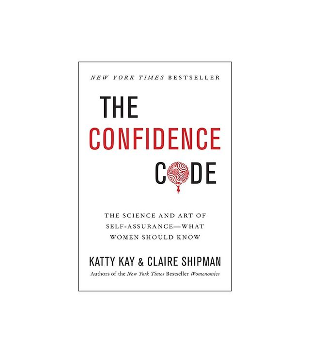 The Confidence Code by Katty Kay and Clair Shipman