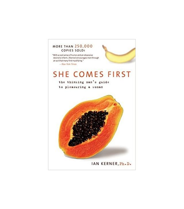 She Comes First byIan Kerner