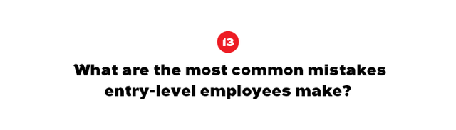 """""""Most common for entry-level is taking a job and then asking for vacation because he/she has three out-of-town weddings that they have to attend! #notcool. As for my peers, I've seen some really..."""