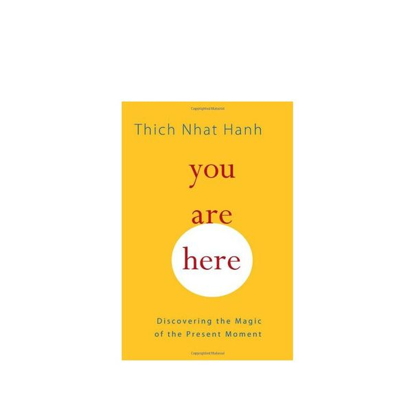 Thich Nhat Hanh You Are Here