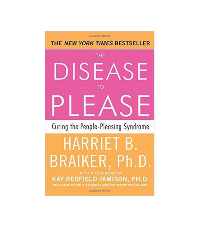 The Disease to Please by Harriet B. Braiker