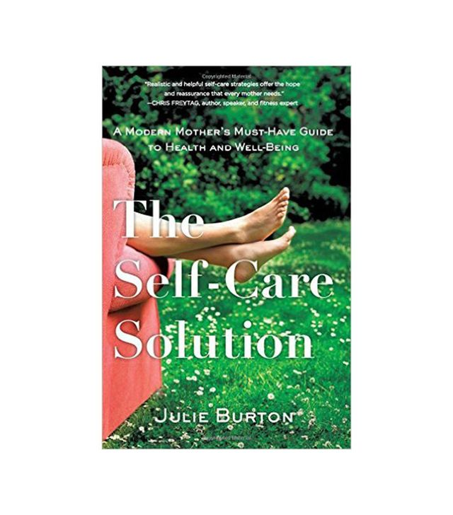The Self-Care Solution by Julie Burton